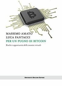 Per un pugno di bitcoin. Rischi e opportunitò delle monete virtuali