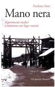 """Un libro in rete """"Mano Nera"""" Esperimenti medici e resistenza nei lager nazisti"""